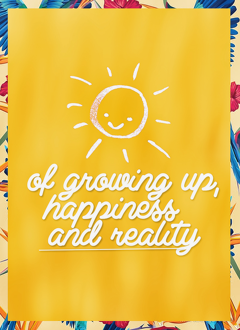 of-growing-up-happiness-and-reality